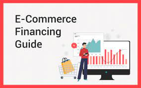 The Ultimate Guide to e-Commerce Financing